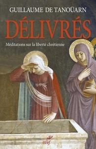 Délivrés - Méditations sur la liberté chrétienne.
