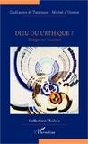 Guillaume de Tanoüarn et Michel d' Urance - Dieu ou l'éthique ? - Dialogue sur l'essentiel.