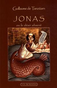 Guillaume de Tanoüarn - Jonas ou le désir absent.