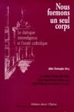 Guillaume de Tanoüarn et Michel Lelong - Nous formons un seul corps - Le dialogue interreligieux et l'unité catholique, Actes du colloque de Paris du 16 mars 1999, Association 496.