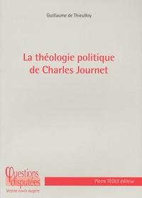 Guillaume de Thieulloy - La théologie politique de Charles Journet.