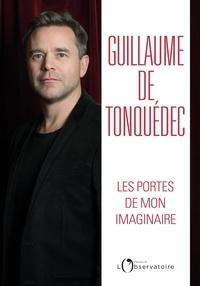 Guillaume de Tonquédec - Les portes de mon imaginaire.