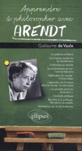 Guillaume de Vaulx - Apprendre à philosopher avec Hannah Arendt.