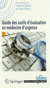 Guillaume Debaty et Carlos El Khoury - Guide des outils d'évaluation en médecine d'urgence.