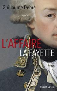 Guillaume Debré - L'affaire La Fayette.