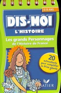 Guillaume Decaux et Béatrice Compagnon - Les grands personnages de l'histoire de France.