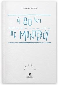 Guillaume Decourt - À 80 km de Monterey.
