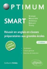 Guillaume Delaby - SMART Strategic, Measurable, Ambitious, Relevant, Timely - Réussir en anglais en classes préparatoires aux grandes écoles : une fiche/une semaine.