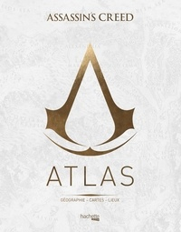 Guillaume Delalande - Atlas Assassin's Creed - Géographie - Cartes - Lieux.