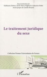 Guillaume Delmas et Sarah-Marie Maffesoli - Le traitement juridique du sexe.
