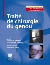 Guillaume Demey et Philippe Neyret - Traité de chirurgie du genou.