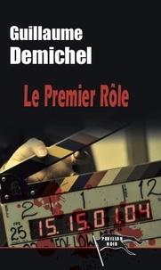Guillaume Demichel - Le premier rôle.