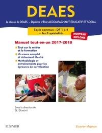 Je réussis le DEAES, Diplôme d'Etat Accompagnant Educatif et Social- Le socle commun DF1 à 4 ; Les 3 spécialités ; Entraînements - Guillaume Demont |