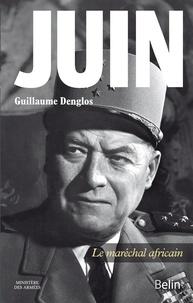 Guillaume Denglos - Juin - Le maréchal africain.
