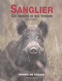 Guillaume Desanfant - Sanglier - Ces chasses de nos terroirs.