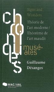 Guillaume Désanges - Signs and Wonders - Théorie de l'art moderne / Théorème de l'art maudit.