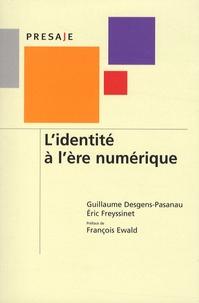 Guillaume Desgens-Pasanau et Eric Freyssinet - L'identité à l'ère numérique.