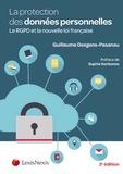 Guillaume Desgens-Pasanau - La protection des données personnelles - Le RGPD et la nouvelle loi française.