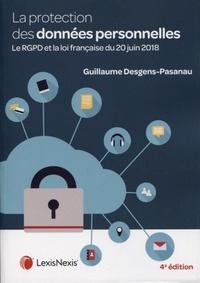 Guillaume Desgens-Pasanau - La protection des données personnelles - La RGPD et la loi française du 20 juin 2018.