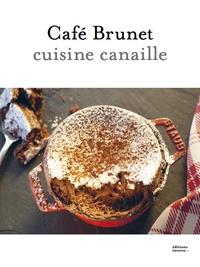 Guillaume Desmurs - Café Brunet - Cuisine canaille.