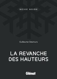 Guillaume Desmurs - La revanche des hauteurs.