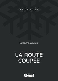 Guillaume Desmurs - La route coupée.