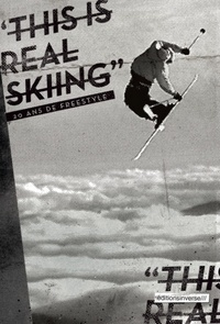 Guillaume Desmurs - This is real skiing - 20 ans de freestyle.