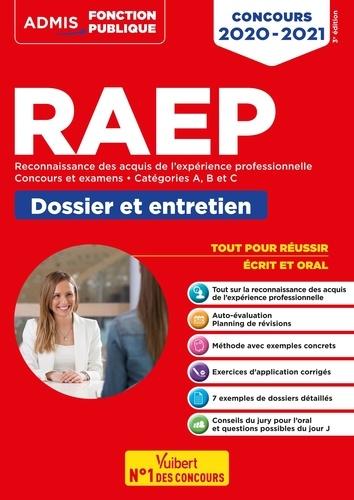 RAEP Reconnaissance des acquis de l'expérience professionnelle, concours et examens catégories A, B et C. Dossier et entretien  Edition 2020-2021