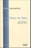 Guillaume Devin et  Collectif - Faire la Paix - La part des institutions internationales.
