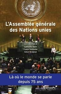 Guillaume Devin et Franck Petiteville - L'Assemblée générale des Nations unies - Une institution politique mondiale.