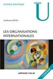 Guillaume Devin - Les organisations internationales - 2e éd.