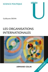 Guillaume Devin - Les organisations internationales - 2e éd.