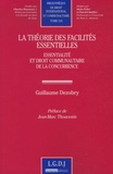 Guillaume Dezobry - La théorie des facilités essentielles - Essentialité et droit communautaire de la concurrence.