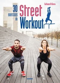 Guillaume Di Giorno et Laurent Stefano - 30 exercices de Street Workout.