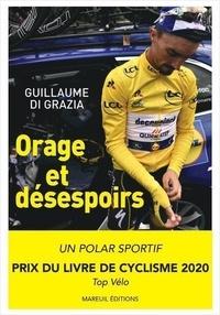 Guillaume Di Grazia - Orage et désespoirs - Tour 2019 : pourquoi Julian Alaphilippe pouvait gagner le Tour de France.