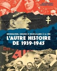 Openwetlab.it L'autre histoire de 1939-1945 - Information, censure et propagande à la une Image