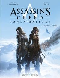Guillaume Dorison et Patrick Pion - Assassin's Creed - Conspirations Tome 2 : Le projet Rainbow.