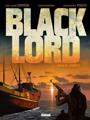 Black Lord Tome 1 Somalie : année 0