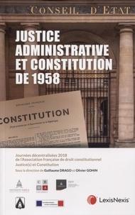 Guillaume Drago et Olivier Gohin - Justice administrative et constitution de 1958 - Journées décentralisées 2018 de l'Association française de droit constitutionnel (AFDC) justice(s) et constitution.