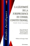 Guillaume Drago et Bastien François - La légitimité de la jurisprudence du Conseil constitutionnel - Colloque de Rennes, 20 et 21 septembre 1996.