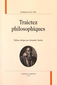 Guillaume Du Vair - Traictez philosophiques.