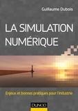 Guillaume Dubois - La simulation numérique - Enjeux et bonnes pratiques pour l'industrie.