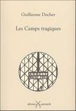 Guillaume Ducher - Les camps tragiques.