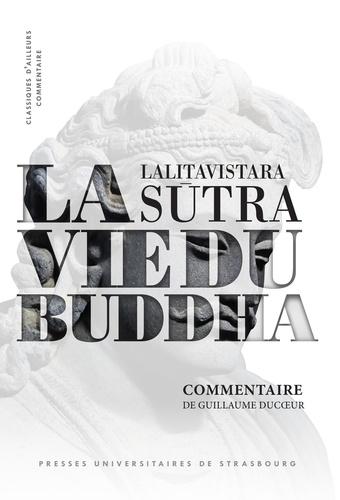 La vie du Buddha. Lalitavistara sutra