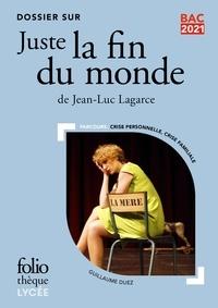 Guillaume Duez - Dossier sur Juste la fin du monde de Jean-Luc Lagarce - Parcours : crise personnelle, crise familiale.