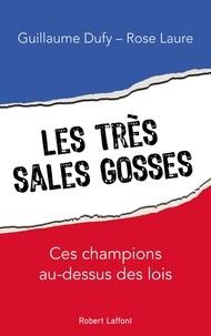 Guillaume Dufy et Rose Laure - Les très sales gosses - Ces champions au-dessus des lois.