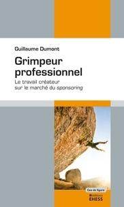 Guillaume Dumont - Grimpeur professionnel - Le travail créateur sur le marché du sponsoring.