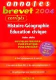 Guillaume Dumont et Judith Bertrand - Histoire-Géographie, Education civique toutes séries - Annales 2004, corrigés.