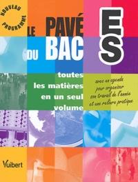 Guillaume Dumont et Jacques Bonniot de Ruisselet - Le pavé du Bac ES.