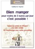Guillaume Duprez - Bien manger pour moins de 3 euros par jour, c'est possible ! - Toutes les pistes de réflexion pour bien acheter, mieux consommer, cuisiner autrement....
